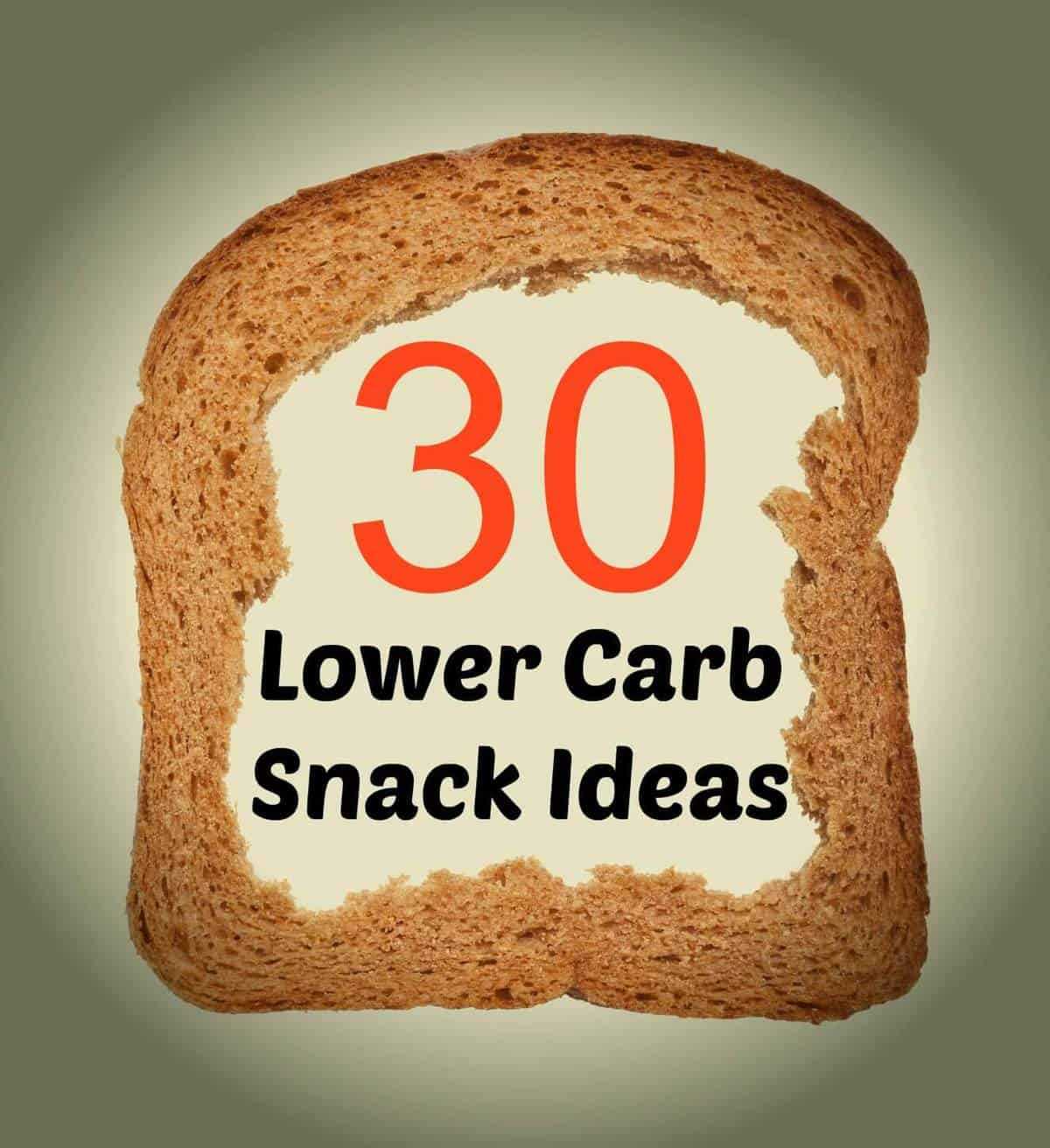 30 Lower Carb Snack Ideas