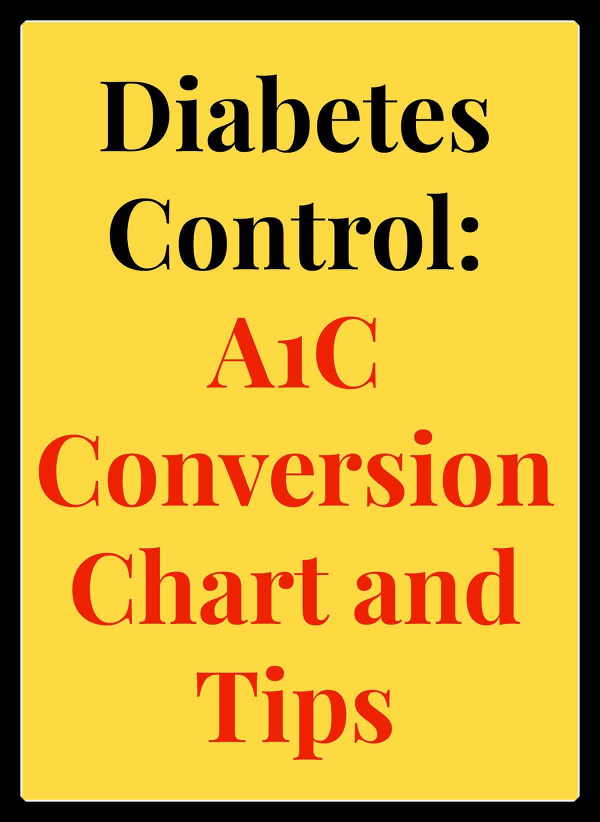 Diabetes Control A1c Conversion Chart Tips Easyhealth Living