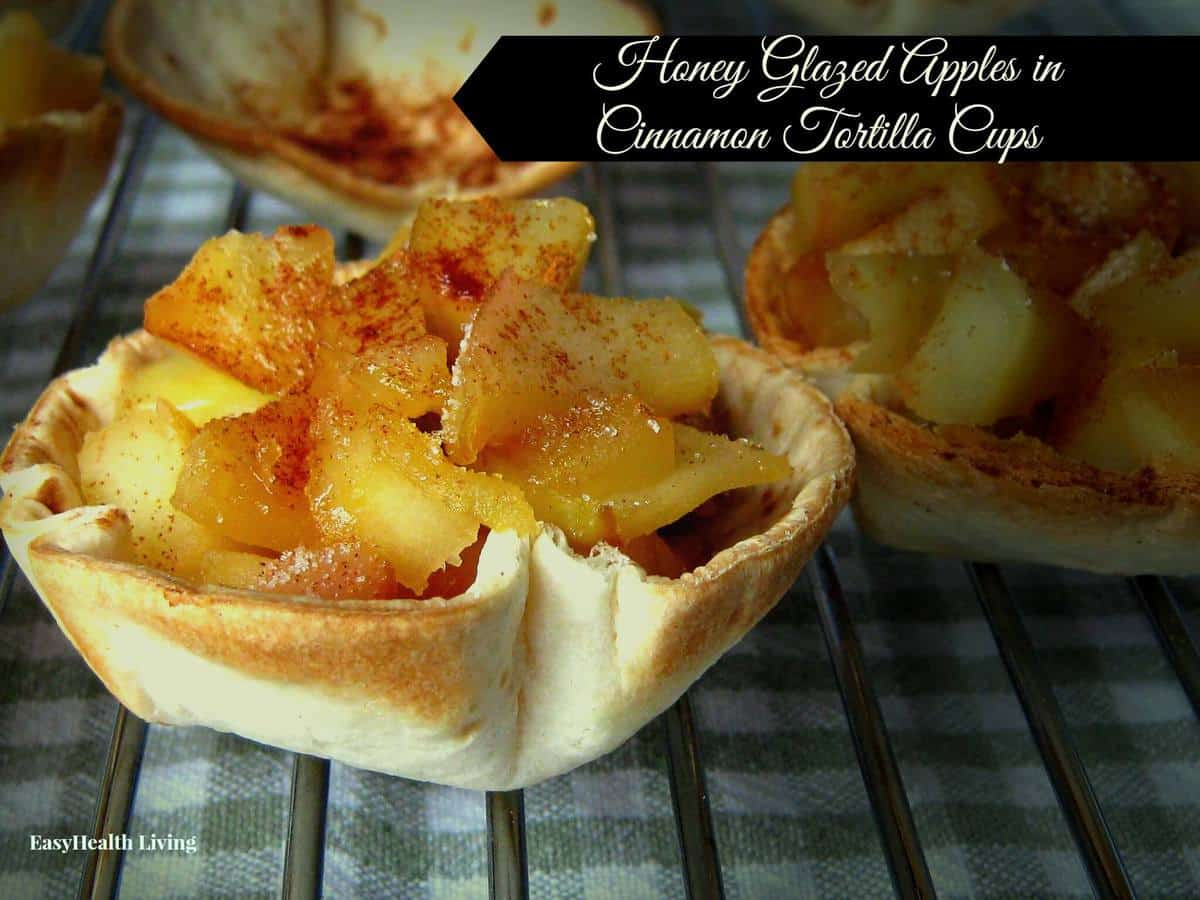 Honey Glazed Apples in Cinnamon Tortilla Cups