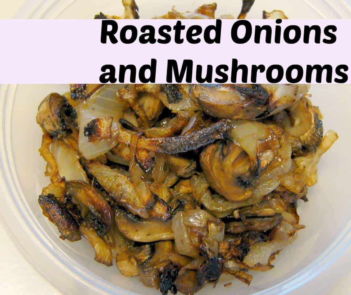 Balsamic Roasted Onions and Mushrooms
