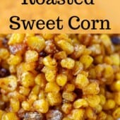 yellow roasted corn close up with graphic roasted sweet corn