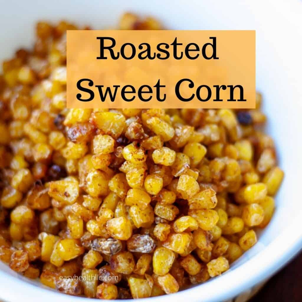 roasted sweet corn in white bowl