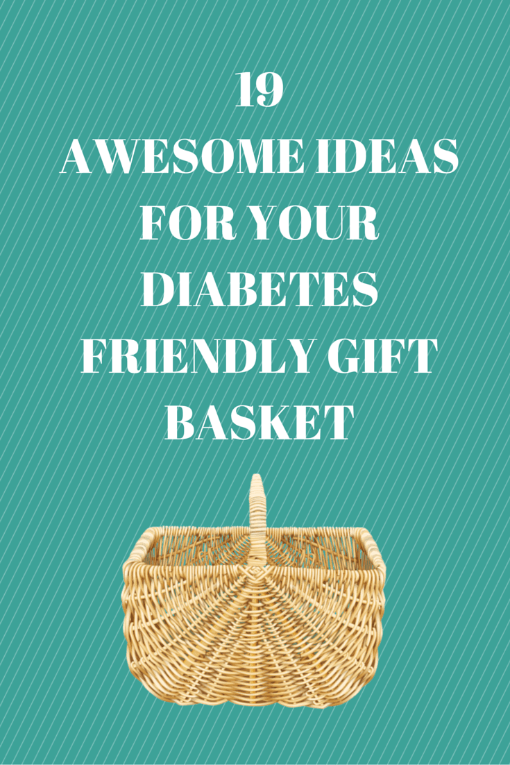 19 awesome ideas for your diabetes-friendly gift basket