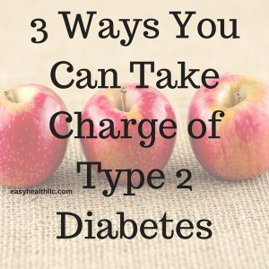 Take charge of Type 2 Diabetes