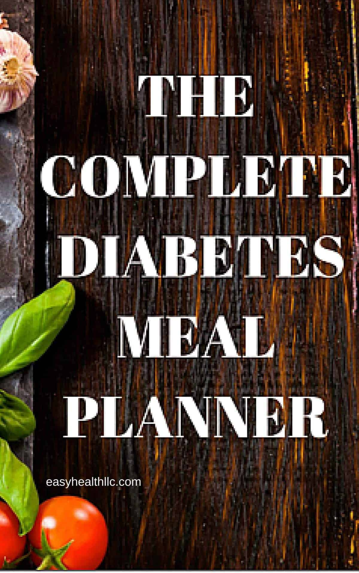 The Complete Diabetes Meal Planner ebook contains dietitian-diabetes educator approved sample menus, meal plans and recipes complete with nutritional information. Helps take the hassle out of eating right for diabetes. Get yours today and take charge of your diet! #diabetesdiet #mealplans