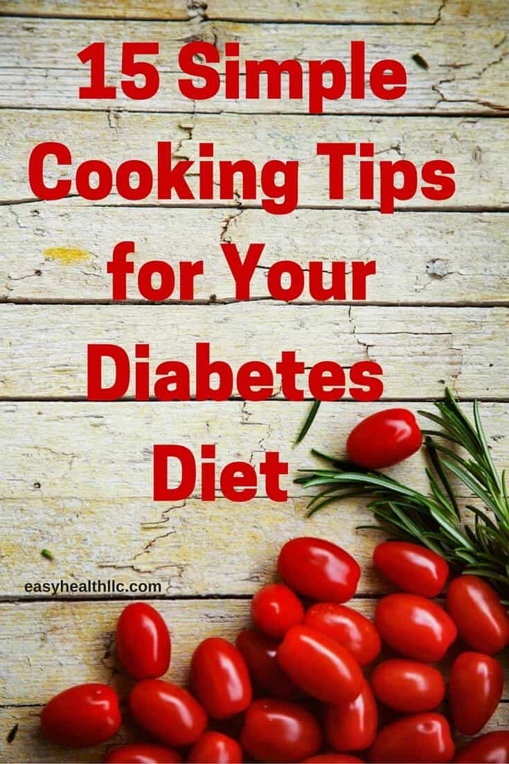 Simple and easy tips to help you with cooking on a diabetes diet.