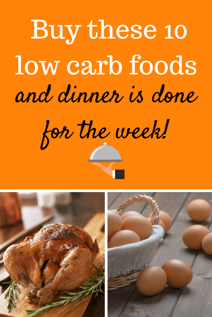 Buy these 10 low carb foods and dinner is done for the whole week!