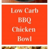 low carb bbq chicken bowl