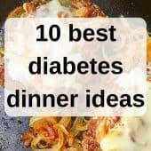 best diabetes dinner recipes graphic