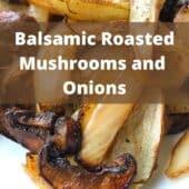 roasted mushrooms and onions on plate