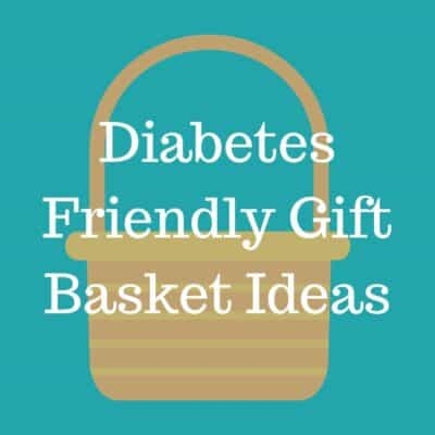 diabetes gift basket ideas text with basket in background