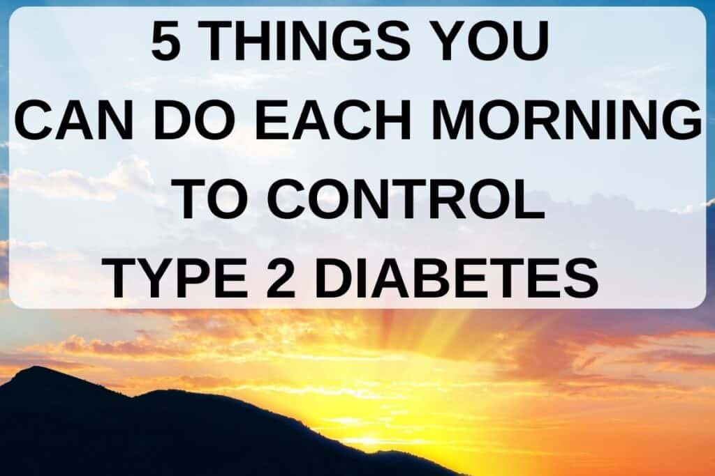 sunrise with title 5 things you can do each morning to control type 2 diabetes
