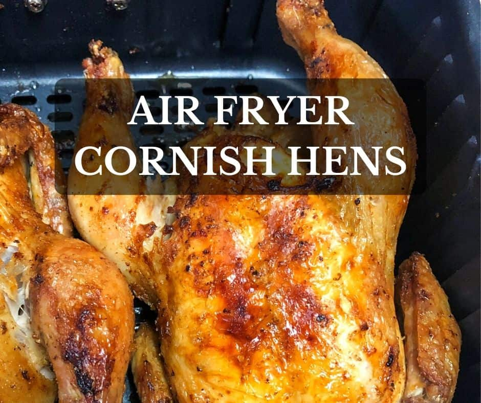golden brown cornish hen inside air fryer with text graphic
