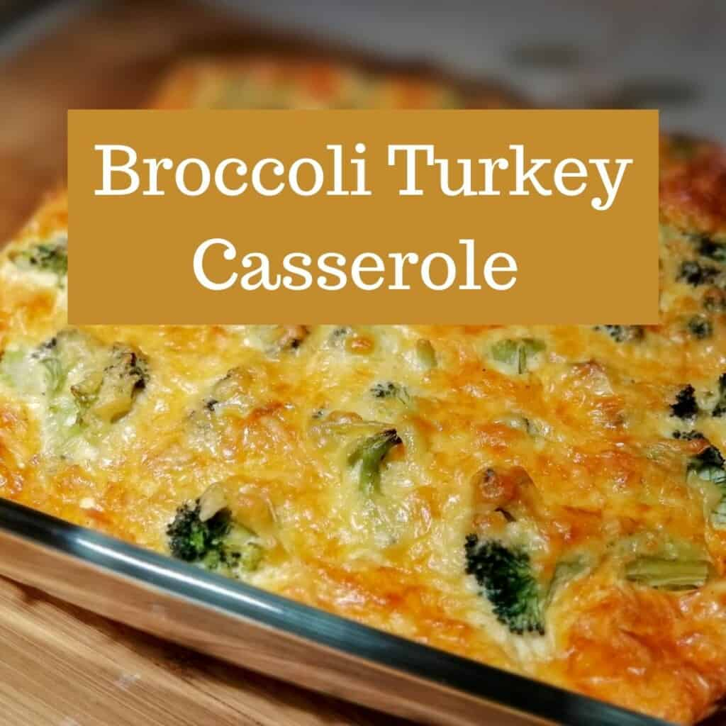 broccoli turkey casserole in glass dish